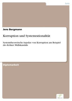 Korruption und Systemrationalität, Jens Bergmann