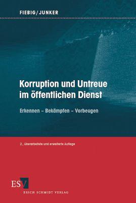 Korruption und Untreue im öffentlichen Dienst, Helmut Fiebig, Heinrich Junker