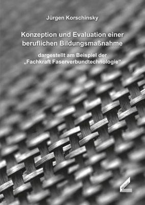 Korschinsky, J: Konzeption und Evaluation einer beruflichen - Jürgen Korschinsky pdf epub