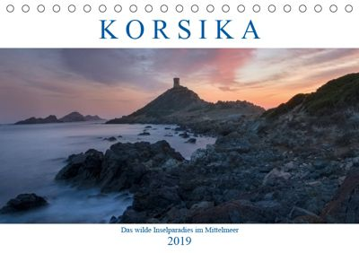 Korsika, das wilde Inselparadies im Mittelmeer (Tischkalender 2019 DIN A5 quer), Joana Kruse