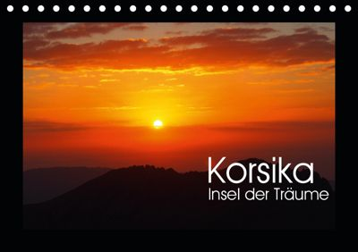 Korsika - Insel der Träume (Tischkalender 2019 DIN A5 quer), SebastianAlex