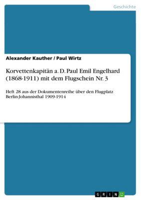 Korvettenkapitän a. D. Paul Emil Engelhard (1868-1911) mit dem Flugschein Nr. 3, Paul Wirtz, Alexander Kauther
