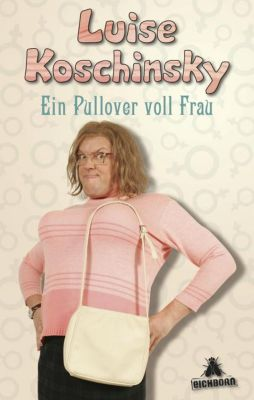 Koschinsky, L: Pullover voll Frau, Luise Koschinsky