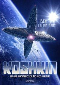 Koshkin und die Kommunisten aus dem Kosmos - Ben Calvin Hary |