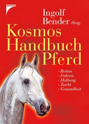 Kosmos Handbuch Pferd, INGOLF BENDER (HG.)