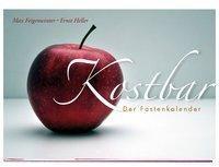 Kostbar - Der Fastenkalender, Max Feigenwinter, Ernst Heller