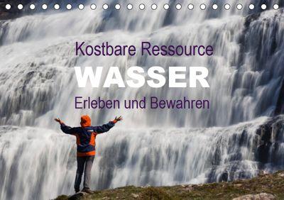 Kostbare Ressource Wasser - Erleben und Bewahren (Tischkalender 2019 DIN A5 quer), Johann Schörkhuber
