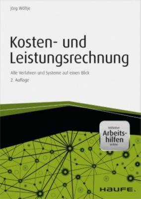 Kosten- und Leistungsrechnung - inkl. Arbeitshilfen online, Jörg Wöltje