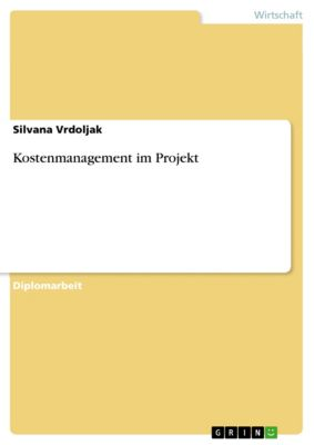 Kostenmanagement im Projekt, Silvana Vrdoljak
