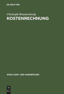 Kostenrechnung, Christoph E. Braunschweig