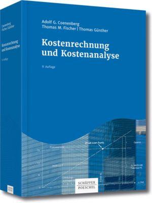 Kostenrechnung und Kostenanalyse, Adolf G. Coenenberg, Thomas Günther, Thomas M. Fischer