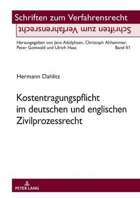 Kostentragungspflicht im deutschen und englischen Zivilprozessrecht, Hermann Dahlitz