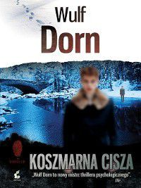 Koszmarna cisza, Wulf Dorn