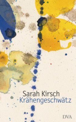 Krähengeschwätz, Sarah Kirsch