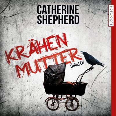 Krähenmutter, Catherine Shepherd