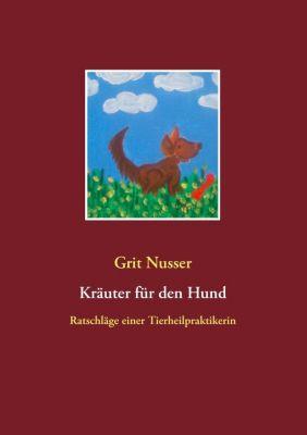 Kräuter für den Hund, Grit Nusser