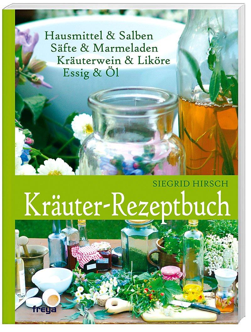 Kräuter Rezeptbuch Buch Von Siegrid Hirsch Versandkostenfrei