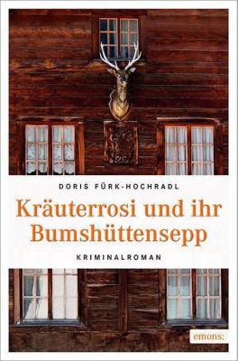 Kräuterrosi und ihr Bumshüttensepp - Doris Fürk-Hochradl pdf epub