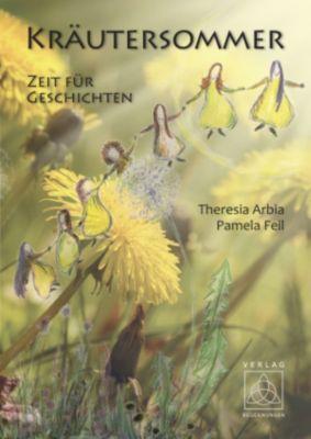 Kräutersommer, Pamela Feil, Theresia Arbia