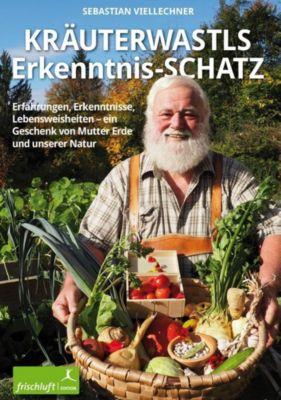 Kräuterwastls Erkenntnis-Schatz - Sebastian Viellechner pdf epub
