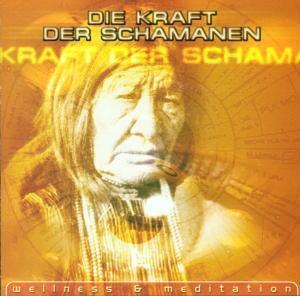 Kraft der Schamanen (Wellness & Meditation), Various