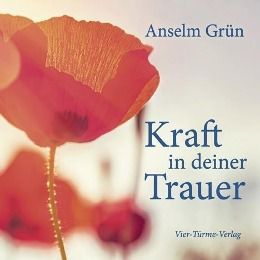Kraft in deiner Trauer, Anselm Grün