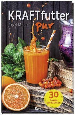 Kraftfutter pur - Josef Müller pdf epub