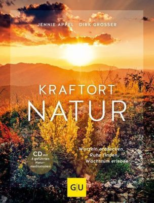 Kraftort Natur, m. Audio-CD, Jennie Appel, Dirk Grosser