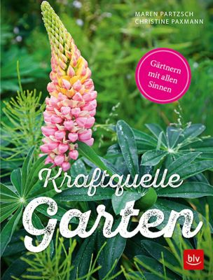 Kraftquelle Garten, Christine Paxmann, Maren Partzsch