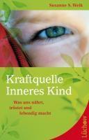 Kraftquelle Inneres Kind, Susanne S. Weik