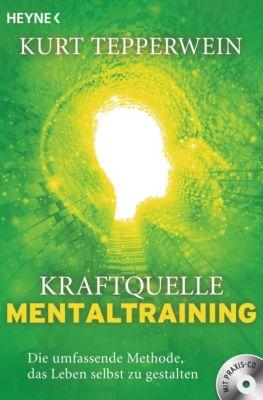 Kraftquelle Mentaltraining, m. Audio-CD - Kurt Tepperwein |