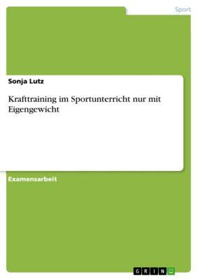 Krafttraining im Sportunterricht nur mit Eigengewicht, Sonja Lutz