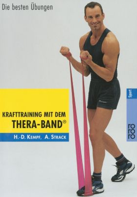 Krafttraining mit dem Thera-Band, Hans-Dieter Kempf, Andreas Strack