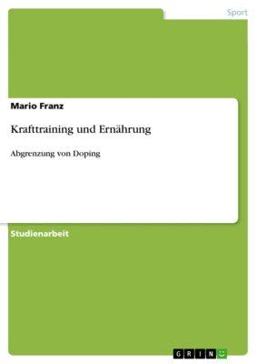 Krafttraining und Ernährung, Mario Franz