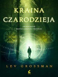 Kraina czarodzieja, Lev Grossman