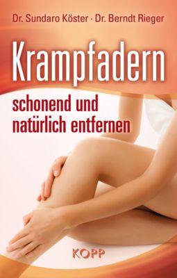 Krampfadern schonend und natürlich entfernen, Sundaro Köster, Berndt Rieger