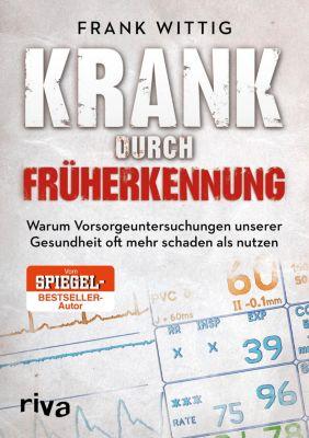Krank durch Früherkennung, Frank Wittig