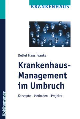 Krankenhaus-Management im Umbruch, Detlef Franke