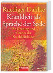 Krankheit als Sprache der Seele, Ruediger Dahlke