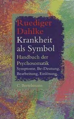 Krankheit als Symbol, Ruediger Dahlke