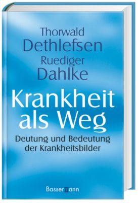 Krankheit als Weg, Thorwald Dethlefsen, Ruediger Dahlke