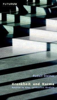 Krankheit und Karma, Rudolf Steiner