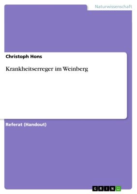 Krankheitserreger im Weinberg, Christoph Hons