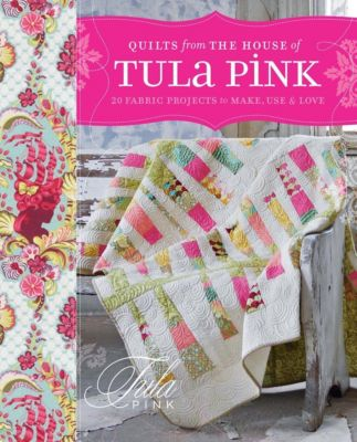 Krause Publications: Quilts from the House of Tula Pink, Tula Pink
