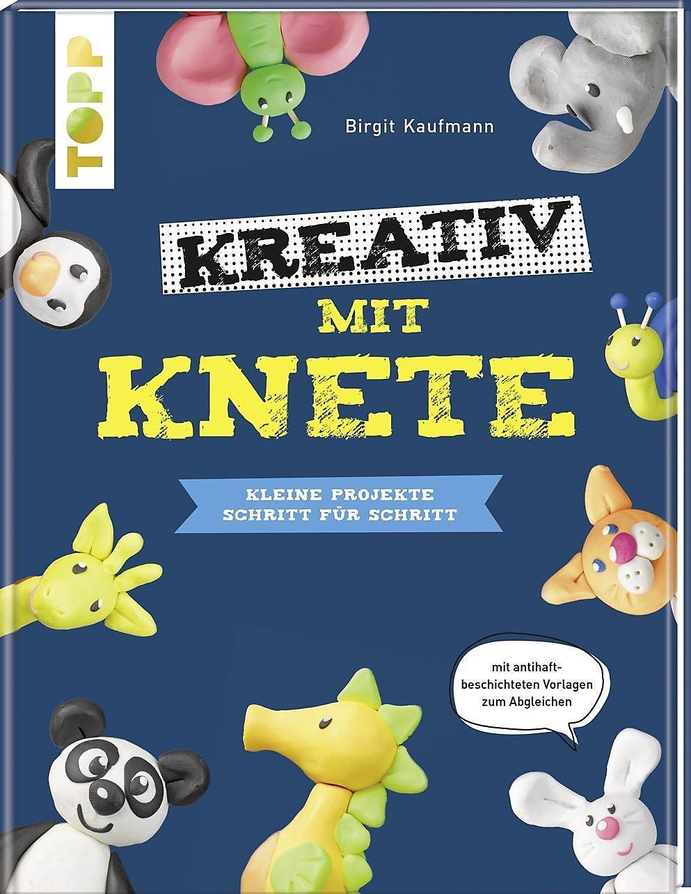 Kreativ Mit Knete Tiere Modellieren Schritt Fur Schritt Buch