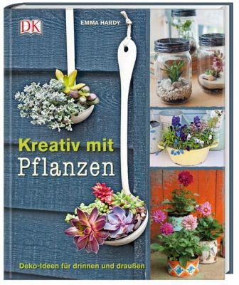 Kreativ mit Pflanzen, Emma Hardy