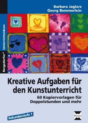 Kreative Aufgaben für den Kunstunterricht, Barbara Jaglarz, Georg Bemmerlein