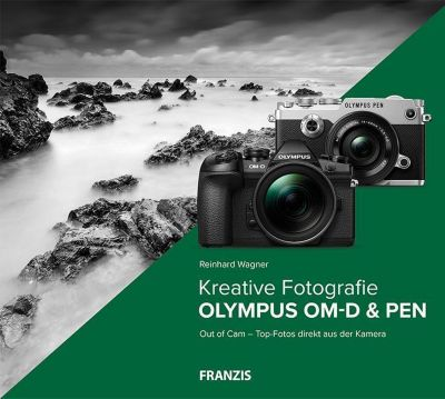 Kreative Fotografie mit Olympus OM-D & PEN - Reinhard Wagner pdf epub