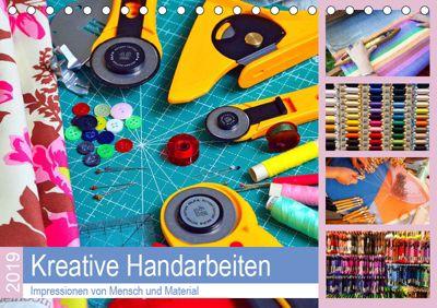 Kreative Handarbeiten 2019. Impressionen von Mensch und Material (Tischkalender 2019 DIN A5 quer), Steffani Lehmann