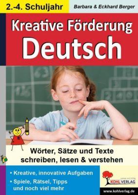 Kreative Lernförderung im Fach Deutsch, Barbara Berger, Eckhard Berger
